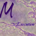 M 〜Execution〜